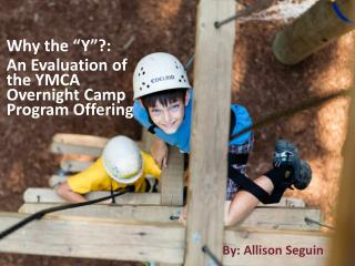 "Why the ""Y""?: An Evaluation of the YMCA Overnight Camp Program Offering"