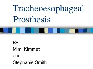 Tracheoesophageal Prosthesis