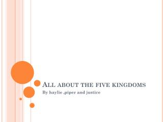All about the five kingdoms