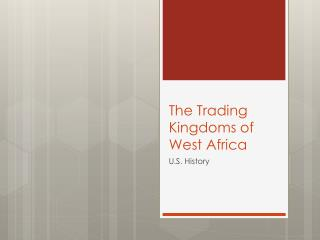 The Trading Kingdoms of West Africa