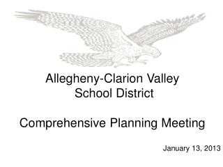 Allegheny-Clarion Valley  School District Comprehensive Planning Meeting