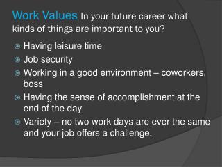 Work Values  In your future career what kinds of things are important to you?