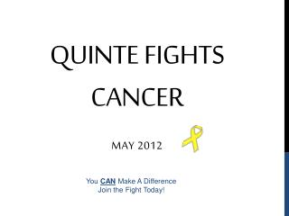 QUINTE FIGHTS CANCER