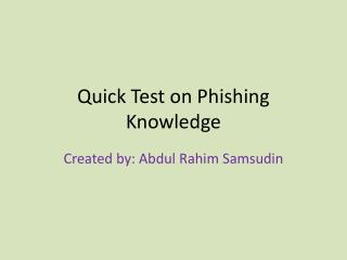 Quick Test on Phishing Knowledge