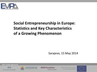 Social Entrepreneurship in Europe:  Statistics  and Key  Characteristics  of  a Growing Phenomenon