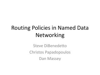Routing Policies in Named Data Networking