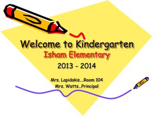 Welcome to Kindergarten Isham Elementary