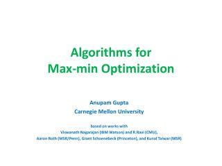 Algorithms for  Max-min Optimization