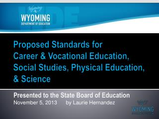 Presented to the State Board of Education November 5, 2013      by Laurie Hernandez