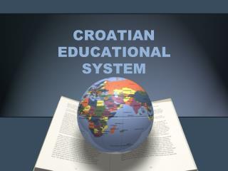 CROATIAN EDUCATIONAL SYSTEM