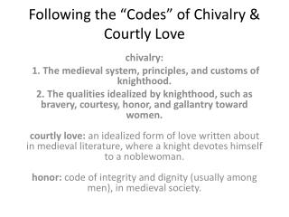 """Following the """"Codes"""" of Chivalry & Courtly Love"""