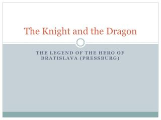The K night  and  the D ragon