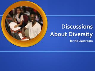 Discussions About Diversity