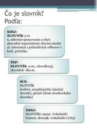 Čo je slovník? Podľa: