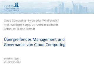 Cloud  Computing - Hype oder Wirklichkeit? Prof. Wolfgang König, Dr. Andreas Eckhardt