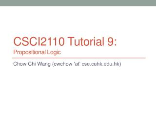 CSCI2110  Tutorial 9: Propositional Logic