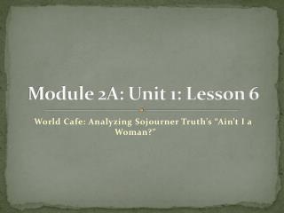 Module 2A: Unit 1: Lesson 6
