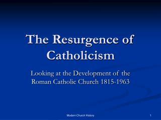The Resurgence of Catholicism
