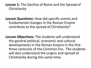 Lesson 1:  The Decline of Rome and the Spread of  Christianity