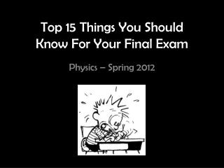 Top 15 Things You Should  Know For Your Final Exam