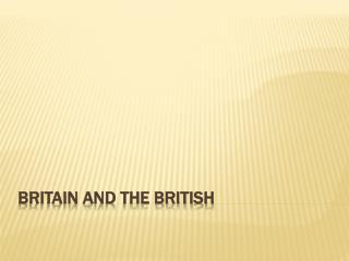 BRITAIN AND THE BRITISH
