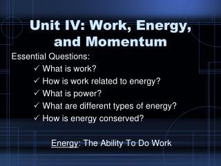 Unit IV: Work, Energy, and Momentum