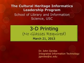 Dr.  John Gerdes Integrated Information Technology jgerdes@sc