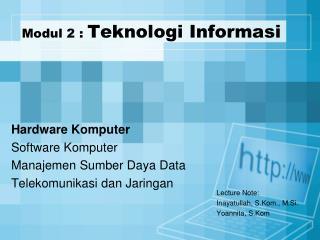Modul 2 :  Teknologi Informasi