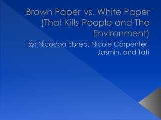 Brown Paper vs. White Paper (That Kills People and The Environment)