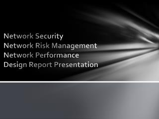 Network Security Network Risk Management Network Performance Design Report Presentation