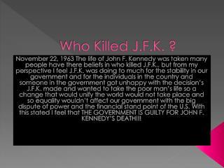Who Killed J.F.K. ?