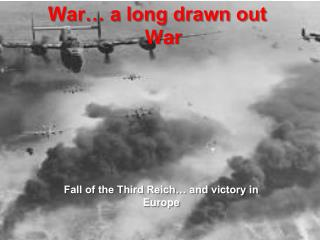 War… a long drawn out War