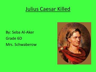 Julius Caesar Killed