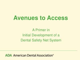 Avenues to Access