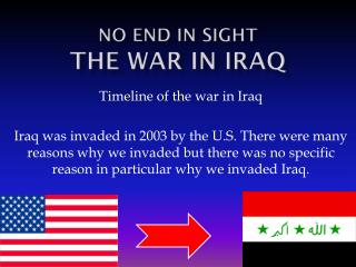 No end in sight  The War in  I raq