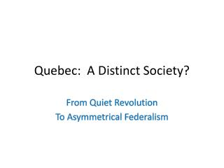 Quebec:  A Distinct Society?