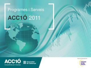 Programes i Serveis ACC 1Ó 2011