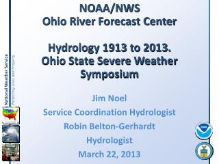 NOAA/NWS Ohio River Forecast Center Hydrology 1913 to 2013. Ohio State Severe Weather Symposium