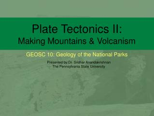 Plate Tectonics II: Making Mountains  Volcanism