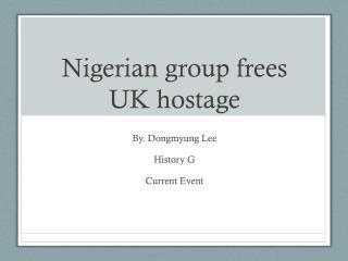 Nigerian group frees UK hostage