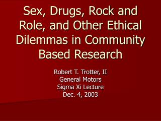 Sex, Drugs, Rock and Role, and Other Ethical Dilemmas in Community Based Research