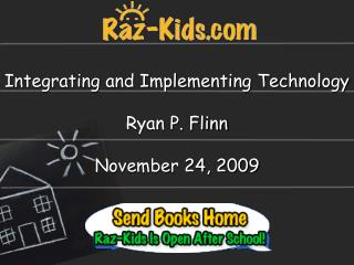 Integrating and Implementing Technology Ryan P. Flinn November 24, 2009