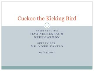 Cuckoo the Kicking Bird