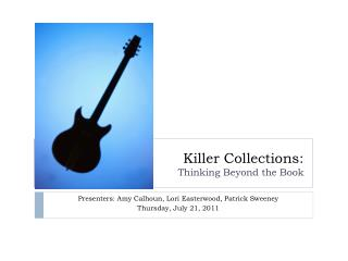 Killer Collections: Thinking Beyond the Book