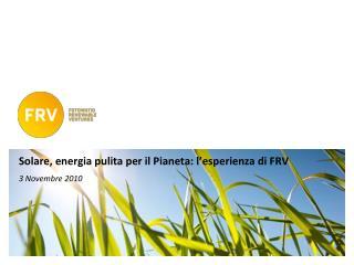 Solare, energia pulita per il Pianeta: l'esperienza di FRV