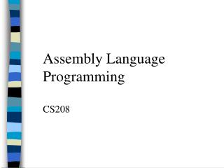 Assembly Language  Programming  CS208