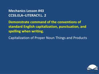 Mechanics Lesson  #43 CCSS.ELA–LITERACY.L.  2
