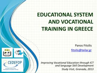 EDUCATIONAL SYSTEM AND VOCATIONAL  TRAINING IN GREECE