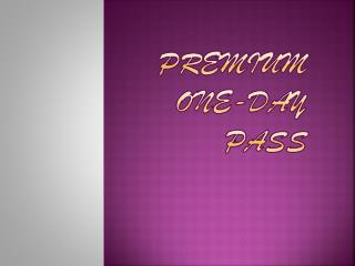 Premium One-Day Pass
