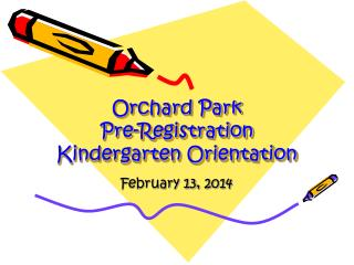 Orchard Park Pre-Registration  Kindergarten Orientation